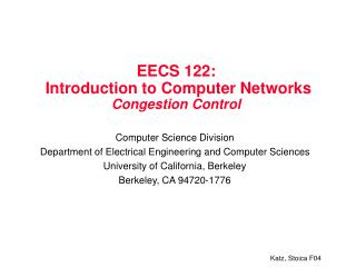 EECS 122:  Introduction to Computer Networks  Congestion Control