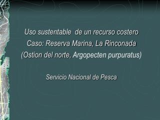 Uso sustentable  de un recurso costero  Caso: Reserva Marina, La Rinconada