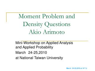 Moment Problem and  Density Questions Akio Arimoto