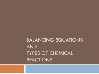 Balancing  Equations and  types of chemical reactions
