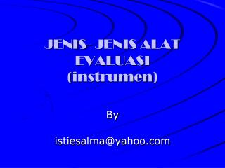 JENIS- JENIS ALAT EVALUASI ( instrumen )