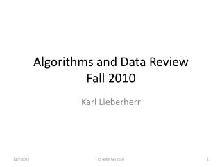 Algorithms and Data Review Fall 2010