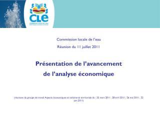 Commission locale de l�eau R�union du 11 juillet 2011 Pr�sentation de l�avancement