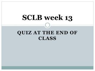 SCLB week 13