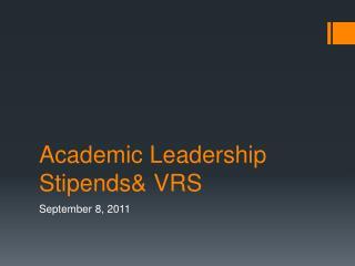 Academic Leadership Stipends& VRS