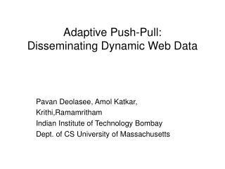 Adaptive Push-Pull: Disseminating Dynamic Web Data