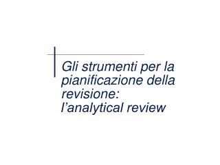 Gli strumenti per la pianificazione della revisione: l'analytical review