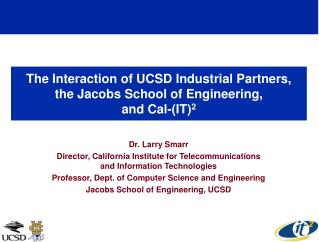 The Interaction of UCSD Industrial Partners,  the Jacobs School of Engineering,  and Cal-(IT) 2