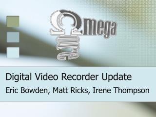 Digital Video Recorder Update