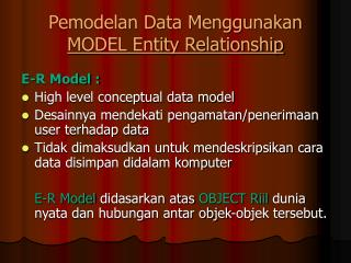 Pemodelan Data Menggunakan  MODEL Entity Relationship