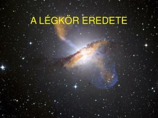 A LÉGKÖR EREDETE