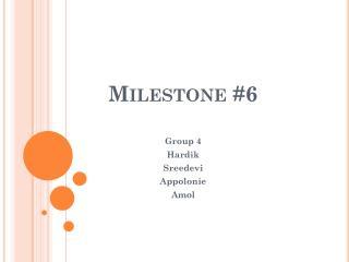 Milestone #6