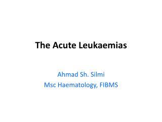 The Acute Leukaemias