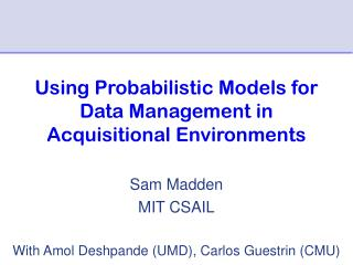 Using Probabilistic Models for Data Management in Acquisitional Environments