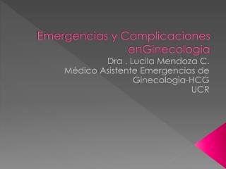 Emergencias y Complicaciones  enGinecologia
