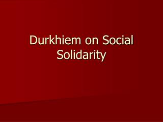 Durkhiem on Social Solidarity