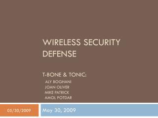 WIRELESS SECURITY DEFENSE T-BONE & TONIC: ALY BOGHANI   JOAN OLIVER   MIKE PATRICK   AMOL POTDAR