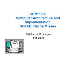 COMP 206 Computer Architecture and Implementation Unit 8b: Cache Misses