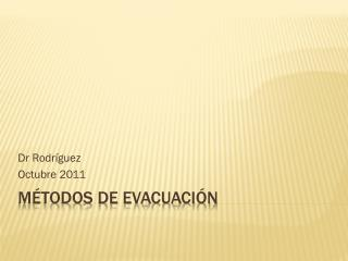 Métodos de evacuación