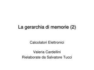 La gerarchia di memorie (2)