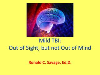 Mild TBI: Out of Sight, but not Out of Mind