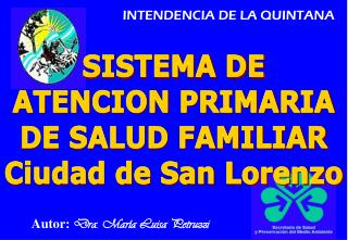 SISTEMA DE ATENCION PRIMARIA DE SALUD FAMILIAR Ciudad de San Lorenzo
