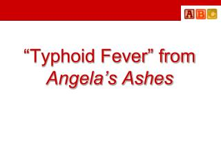 """""""Typhoid Fever"""" from  Angela's Ashes"""
