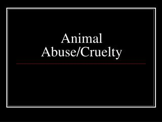 Animal Abuse/Cruelty