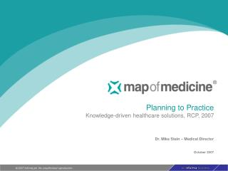 Planning to Practice Knowledge-driven healthcare solutions, RCP, 2007