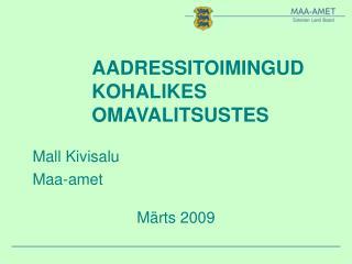 AADRESSITOIMINGUD KOHALIKES OMAVALITSUSTES