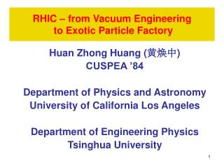 RHIC – from Vacuum Engineering   to Exotic Particle Factory