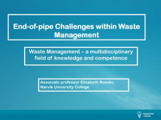 End-of-pipe Challenges within Waste Management