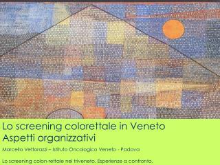 Lo screening colorettale in Veneto Aspetti organizzativi