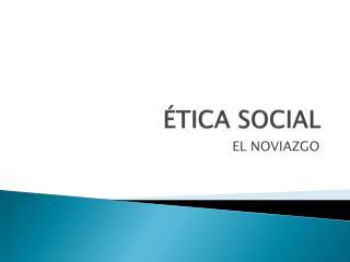 �TICA SOCIAL