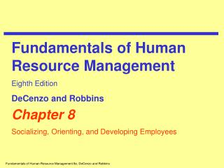 Fundamentals of Human Resource Management 8e, DeCenzo and Robbins