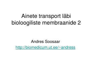 Ainete transport läbi bioloogiliste membraanide 2