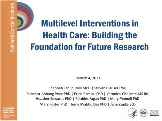 Multilevel Interventions in Health Care: Building the Foundation for Future Research