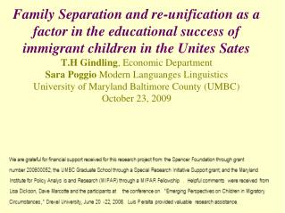 Family Separation and re-unification as a factor in the educational success of immigrant children in the Unites Sates T.