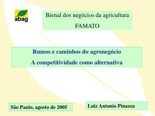 Rumos e caminhos do agronegócio A competitividade como alternativa