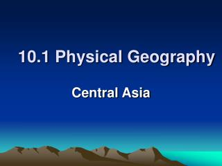 10.1 Physical Geography
