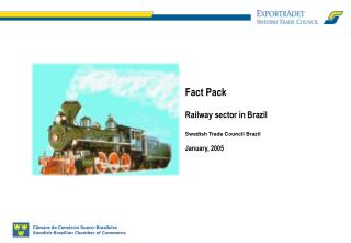 Fact Pack  Railway sector in Brazil Swedish Trade Council Brazil January, 2005