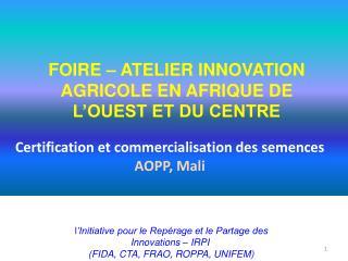 Certification et commercialisation des semences AOPP, Mali