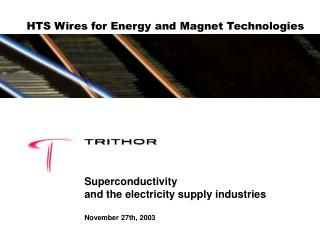 HTS Wires for Energy and Magnet Technologies