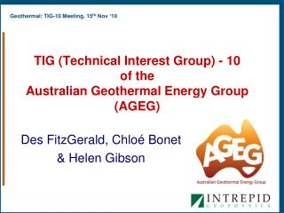 TIG (Technical Interest Group) - 10  of the Australian Geothermal Energy Group (AGEG)