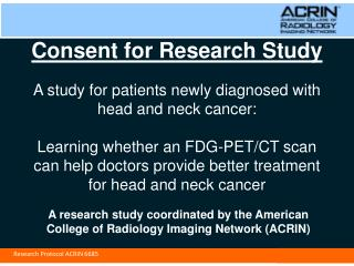 A research study coordinated by the American College of Radiology Imaging Network (ACRIN)
