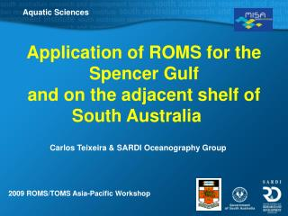 Application of ROMS for the Spencer Gulf and on the adjacent shelf of South Australia