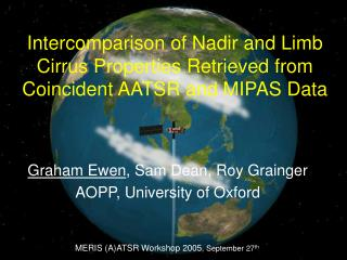 Intercomparison of Nadir and Limb Cirrus Properties Retrieved from Coincident AATSR and MIPAS Data