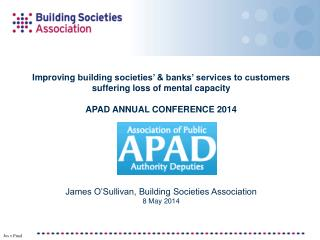 Improving  building societies' & banks' services to customers suffering loss of mental capacity