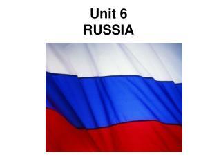 Unit 6 RUSSIA