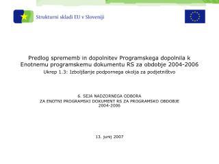 6. SEJA NADZORNEGA ODBORA  ZA ENOTNI PROGRAMSKI DOKUMENT RS ZA PROGRAMSKO OBDOBJE 2004-2006